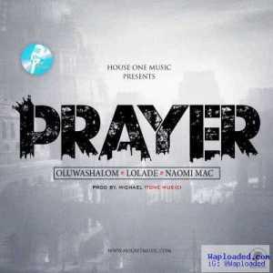 Naomi Mac - Prayer Ft. Lolade & OluwaShalom